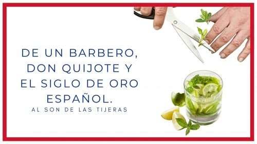De un Barbero, Don Quijote y el siglo de Oro Español.
