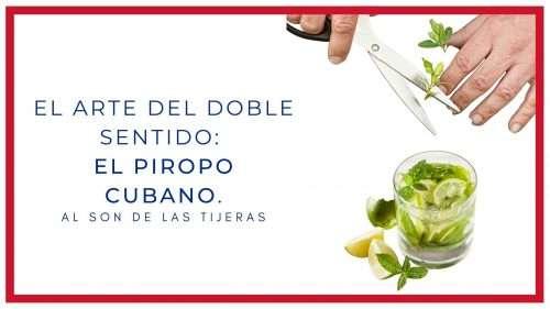El Arte del doble sentido: el Piropo Cubano.
