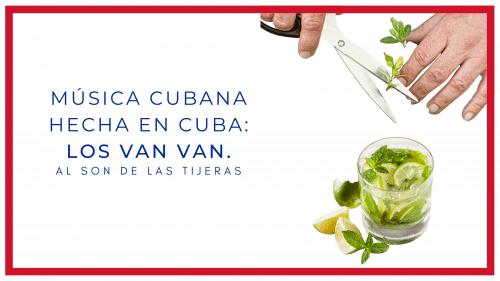 Música Cubana hecha en Cuba: Los Van Van.